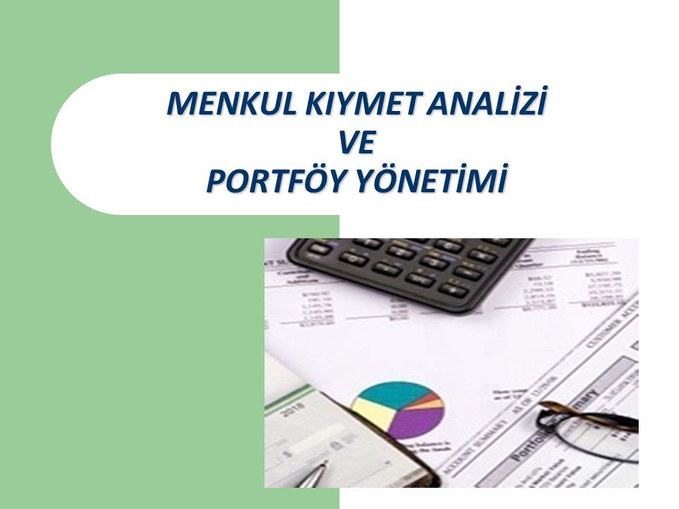 42 4-Portföy Değerlemesi; Portföy dinamik bir yapı taşımasından dolayı belirli zaman aralıklarında değerlendirilmesi gerekmektedir.