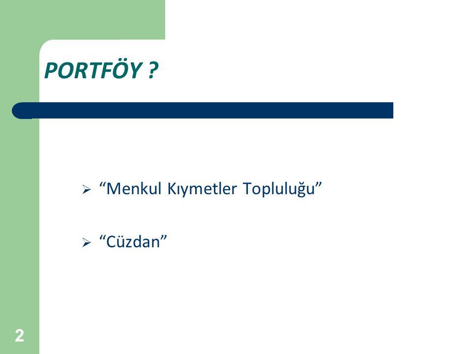 43 Portföy değerlemesi 2 aşamada uygulanabilir; 1.