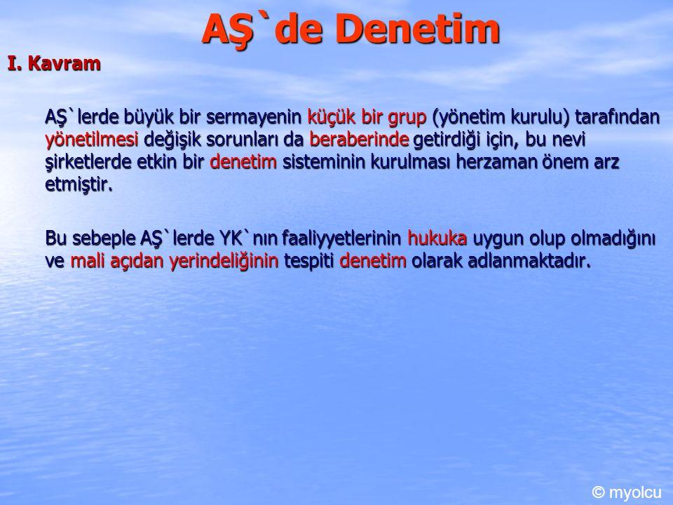 AŞ`de Denetim F. Denetim sözleşmesi 1) Niteliği 2) Şekli ve Tarafları 3) Sona ermesi © myolcu