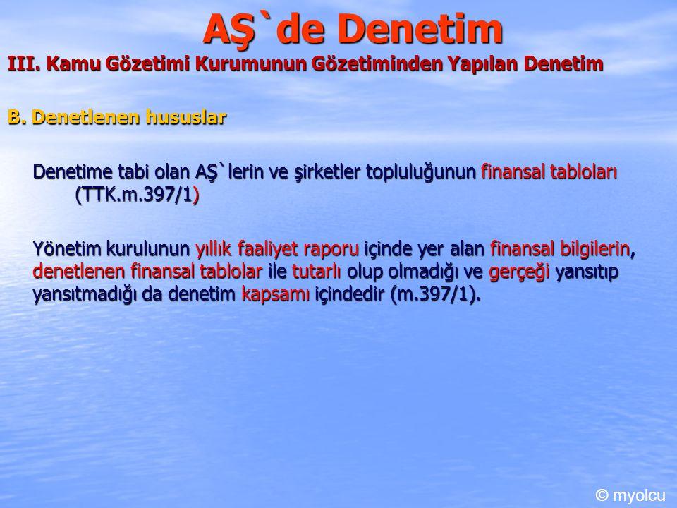 AŞ`de Denetim III. Kamu Gözetimi Kurumunun Gözetiminden Yapılan Denetim B.