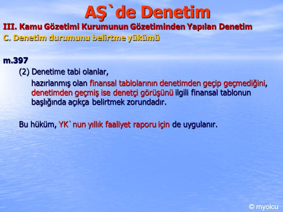 AŞ`de Denetim III. Kamu Gözetimi Kurumunun Gözetiminden Yapılan Denetim C.
