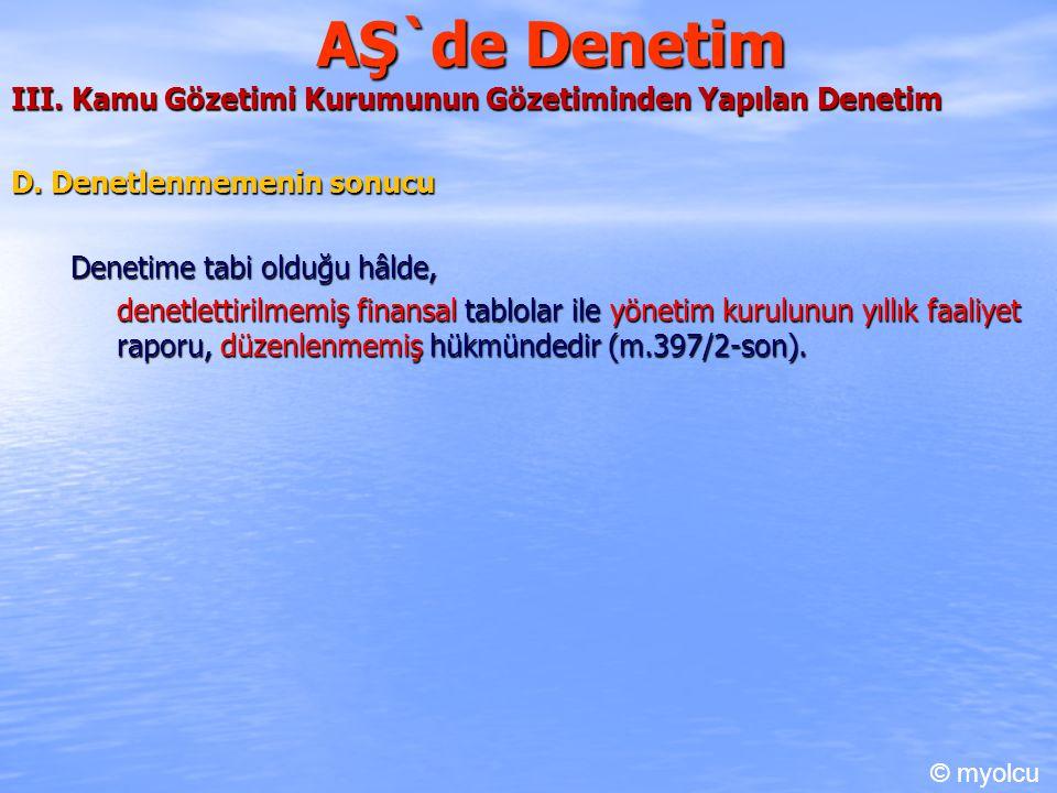 AŞ`de Denetim III. Kamu Gözetimi Kurumunun Gözetiminden Yapılan Denetim D.
