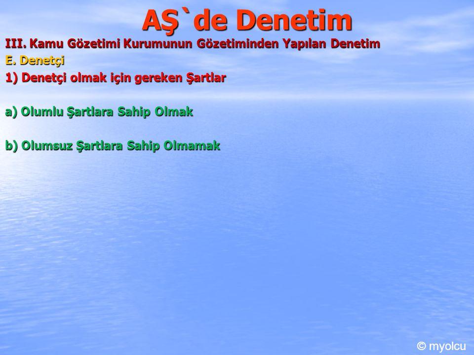 AŞ`de Denetim III. Kamu Gözetimi Kurumunun Gözetiminden Yapılan Denetim E.