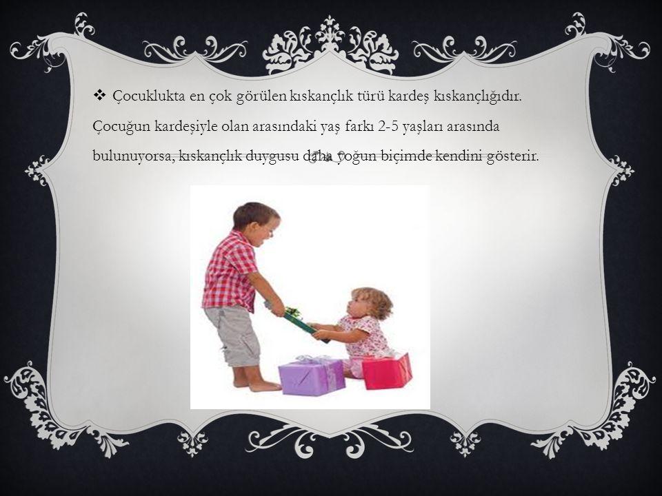  Çocuklukta en çok görülen kıskançlık türü kardeş kıskançlığıdır. Çocuğun kardeşiyle olan arasındaki yaş farkı 2-5 yaşları arasında bulunuyorsa, kısk