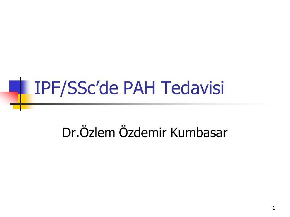 1 IPF/SSc'de PAH Tedavisi Dr.Özlem Özdemir Kumbasar