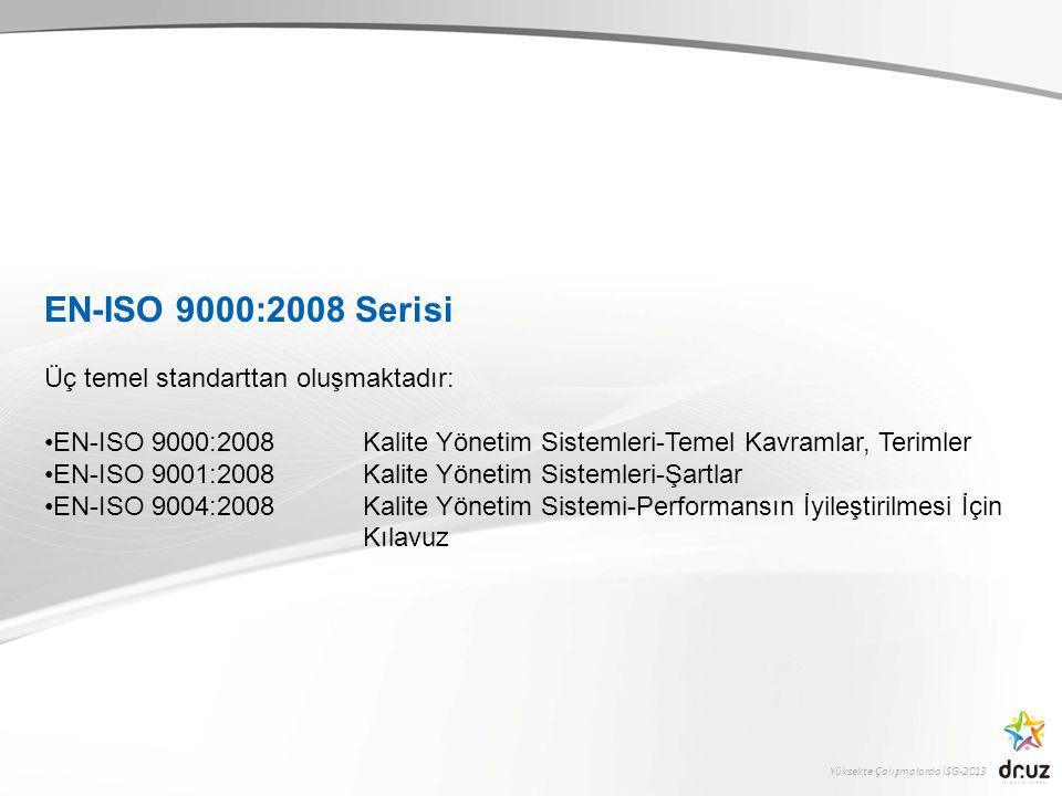 Yüksekte Çalışmalarda İSG-2013 Toplam Kalite Yönetimi Tamamen müşteriye odaklanmış bir işletme kültürünü oluşturan tam bir yönetim sistemidir.