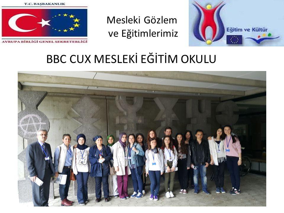 Mesleki Gözlem ve Eğitimlerimiz BBC CUX MESLEKİ EĞİTİM OKULU