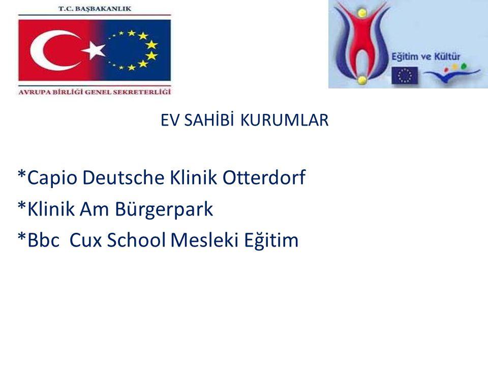 EV SAHİBİ KURUMLAR *Capio Deutsche Klinik Otterdorf *Klinik Am Bürgerpark *Bbc Cux School Mesleki Eğitim