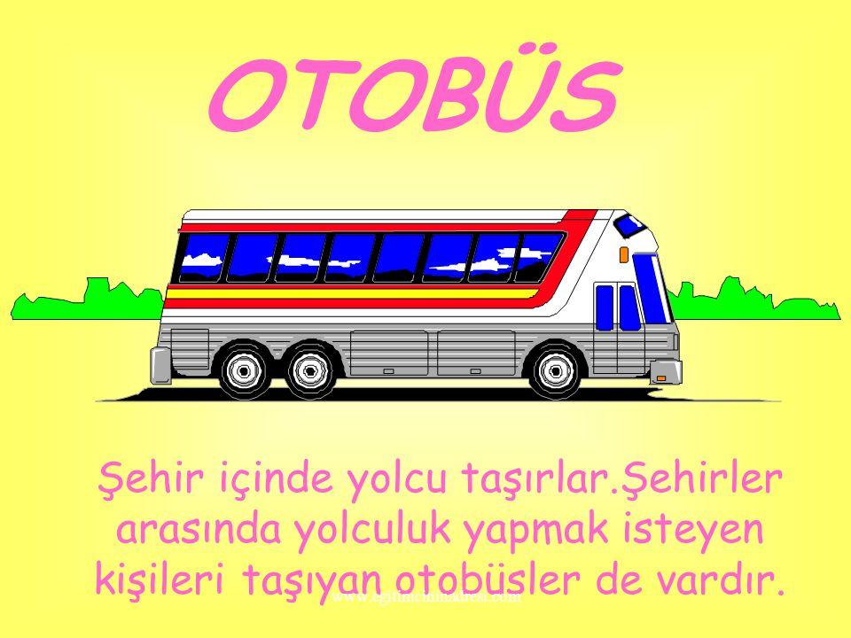 MİNİBÜS Minibüsler öğrencileri taşır.Aynı iş yerinde çalışan kişileri taşır. www.egitimcininadresi.com