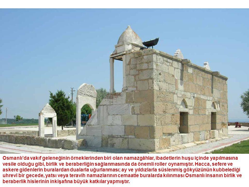 Osmanlı'da vakıf geleneğinin örneklerinden biri olan namazgâhlar, ibadetlerin huşu içinde yapılmasına vesile olduğu gibi, birlik ve beraberliğin sağla