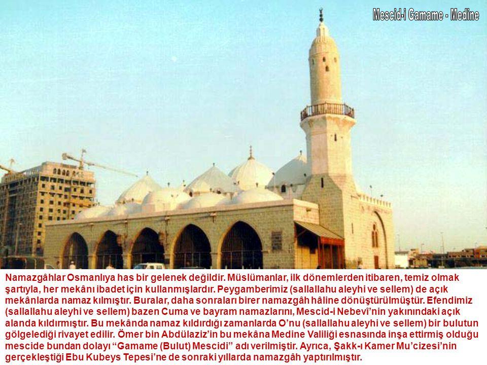 Namazgâhlar Osmanlıya has bir gelenek değildir. Müslümanlar, ilk dönemlerden itibaren, temiz olmak şartıyla, her mekânı ibadet için kullanmışlardır. P