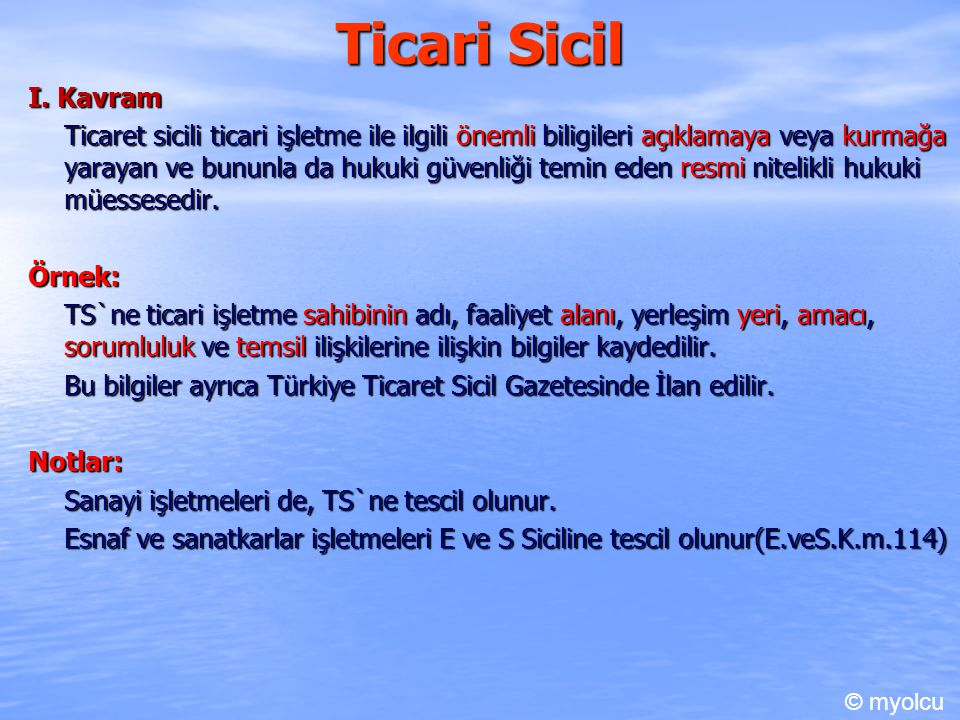 Ticari Sicil I.Kavram Mevzuat: TS TTK`nun 24-38.