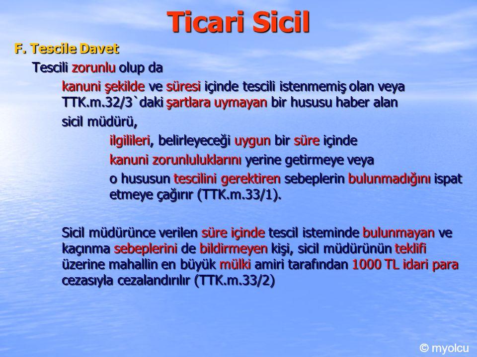 Ticari Sicil F. Tescile Davet Tescili zorunlu olup da kanuni şekilde ve süresi içinde tescili istenmemiş olan veya TTK.m.32/3`daki şartlara uymayan bi