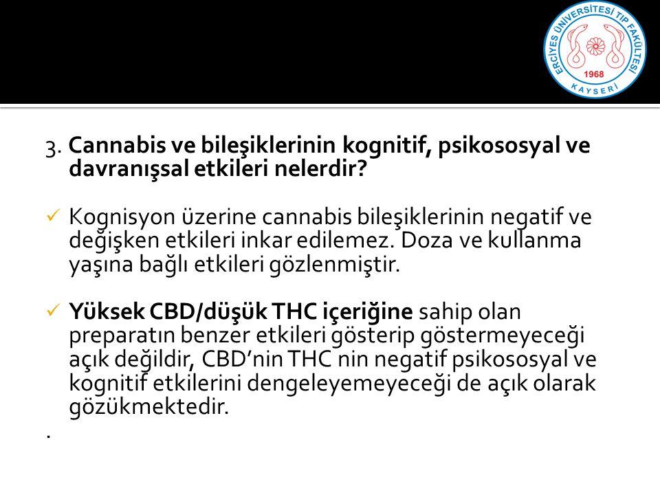 3.Cannabis ve bileşiklerinin kognitif, psikososyal ve davranışsal etkileri nelerdir.