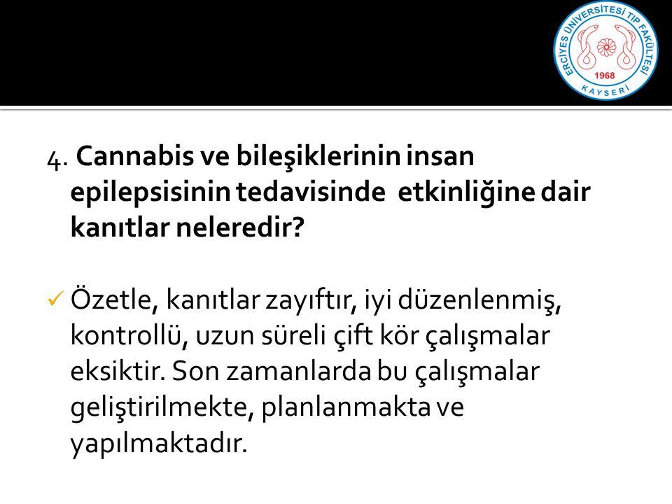 4.Cannabis ve bileşiklerinin insan epilepsisinin tedavisinde etkinliğine dair kanıtlar neleredir.