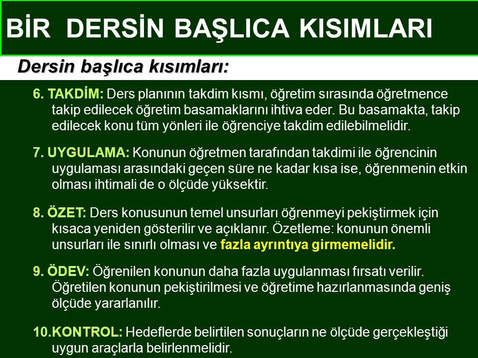 BİR DERSİN BAŞLICA KISIMLARI 6.