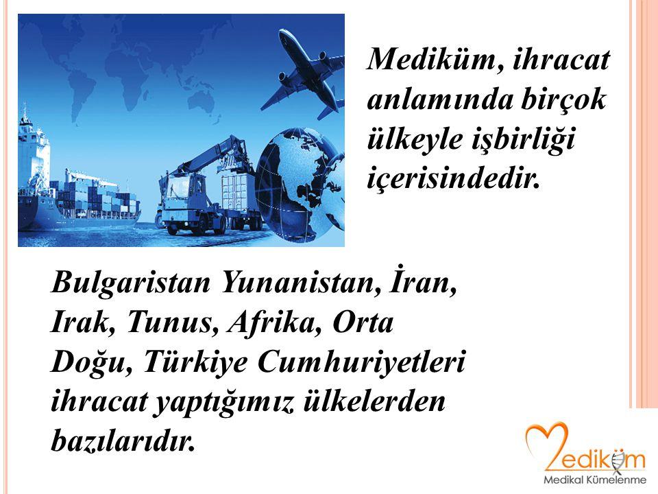 Mediküm, ihracat anlamında birçok ülkeyle işbirliği içerisindedir. Bulgaristan Yunanistan, İran, Irak, Tunus, Afrika, Orta Doğu, Türkiye Cumhuriyetler