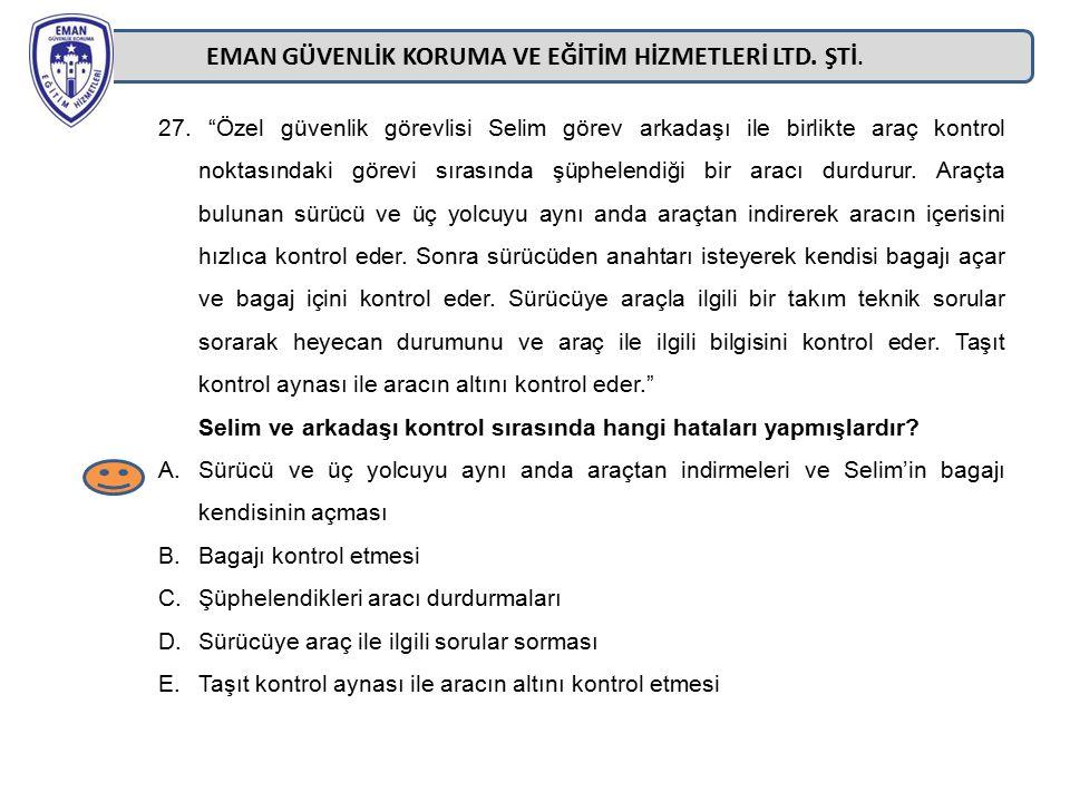 """EMAN GÜVENLİK KORUMA VE EĞİTİM HİZMETLERİ LTD. ŞTİ. 27. """"Özel güvenlik görevlisi Selim görev arkadaşı ile birlikte araç kontrol noktasındaki görevi sı"""