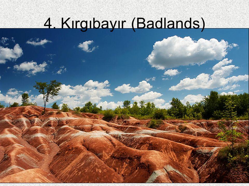 22 4. Kırgıbayır (Badlands) 22