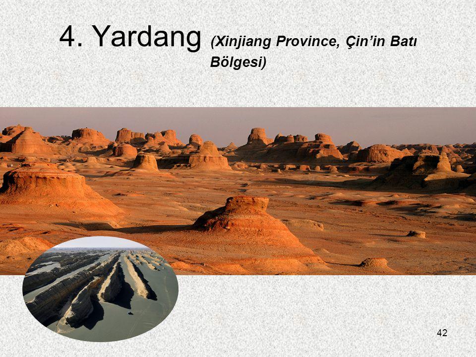 42 4. Yardang (Xinjiang Province, Çin'in Batı Bölgesi)
