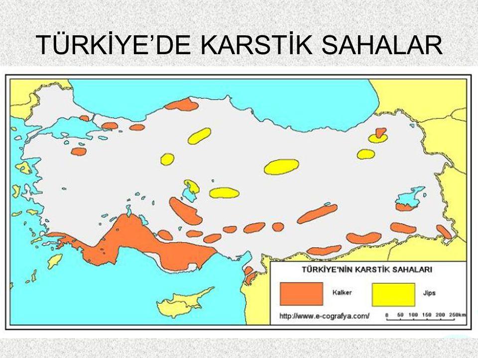 57 TÜRKİYE'DE KARSTİK SAHALAR