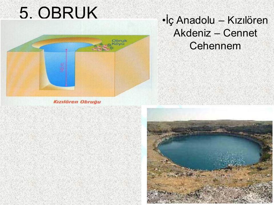 62 5. OBRUK İç Anadolu – Kızılören Akdeniz – Cennet Cehennem