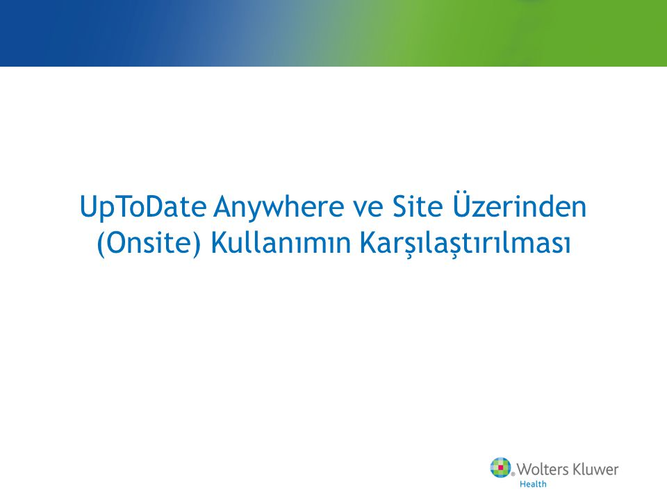 UpToDate Anywhere ve Site Üzerinden (Onsite) Kullanımın Karşılaştırılması