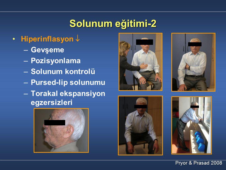 Solunum eğitimi-2 Hiperinflasyon  – –Gevşeme – –Pozisyonlama – –Solunum kontrolü – –Pursed-lip solunumu – –Torakal ekspansiyon egzersizleri Pryor & P