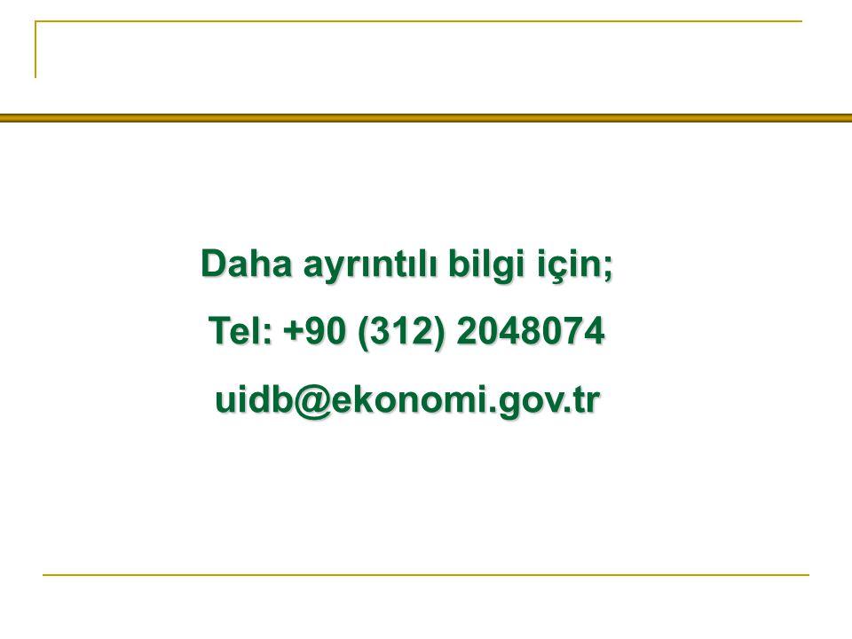 Daha ayrıntılı bilgi için; Tel: +90 (312) 2048074 uidb@ekonomi.gov.tr