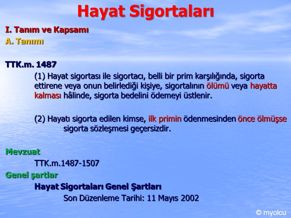 Hayat Sigortaları I.Tanım ve Kapsamı A. Tanımı TTK.m.