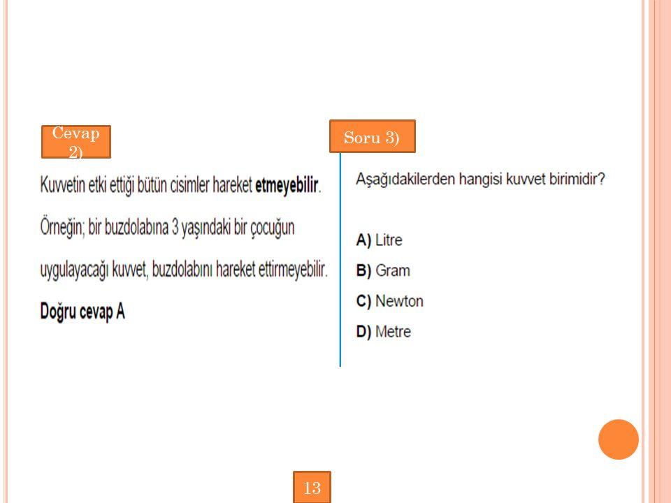 Cevap 2) Soru 3) 13