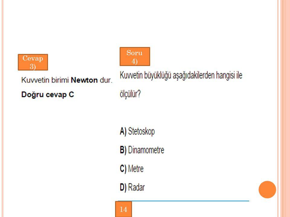 Cevap 3) Soru 4) 14
