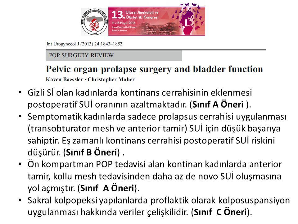 Gizli Sİ olan kadınlarda kontinans cerrahisinin eklenmesi postoperatif SUİ oranının azaltmaktadır.