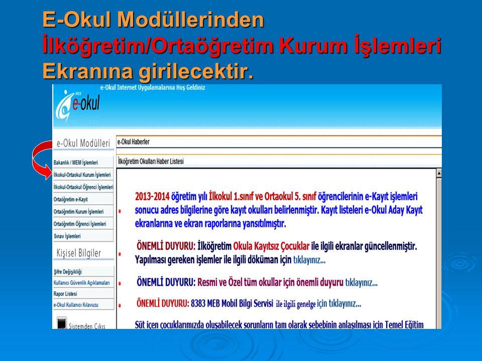E-Okul Modüllerinden İlköğretim/Ortaöğretim Kurum İşlemleri Ekranına girilecektir.