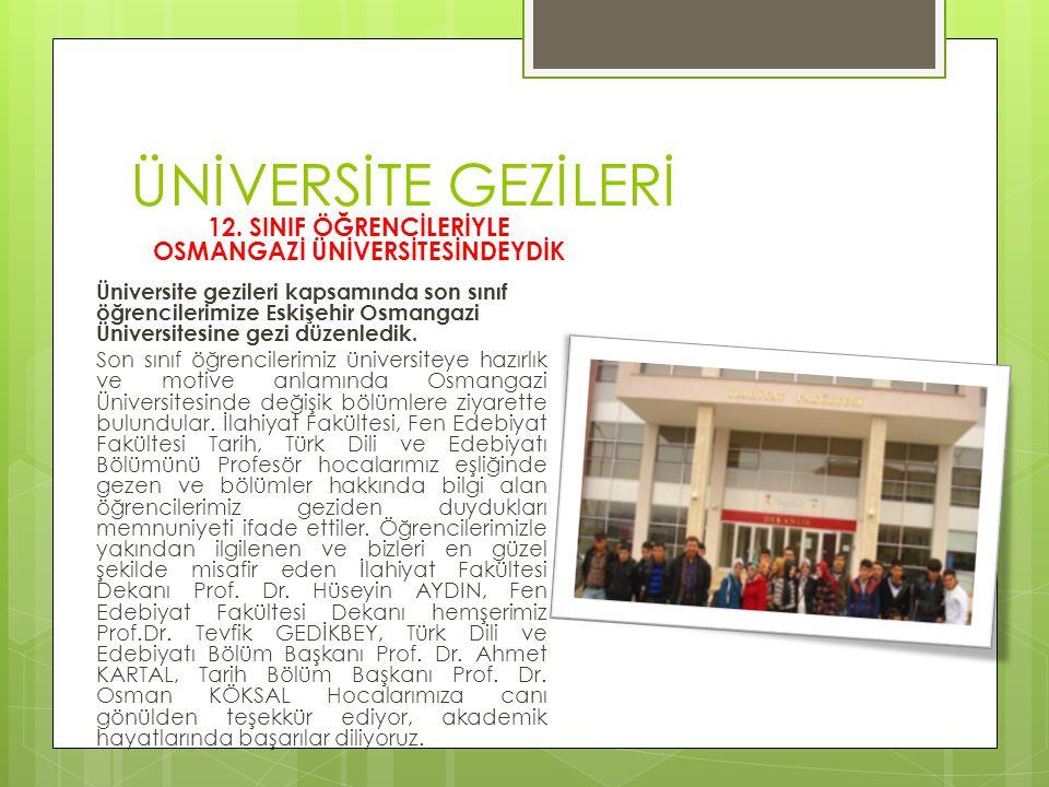 ÜNİVERSİTE GEZİLERİ 12. SINIF ÖĞRENCİLERİYLE OSMANGAZİ ÜNİVERSİTESİNDEYDİK Üniversite gezileri kapsamında son sınıf öğrencilerimize Eskişehir Osmangaz