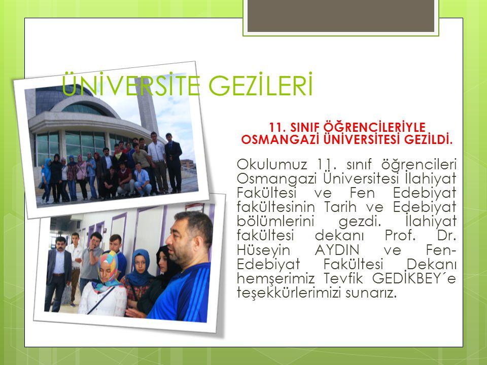 11. SINIF ÖĞRENCİLERİYLE OSMANGAZİ ÜNİVERSİTESİ GEZİLDİ. Okulumuz 11. sınıf öğrencileri Osmangazi Üniversitesi İlahiyat Fakültesi ve Fen Edebiyat fakü