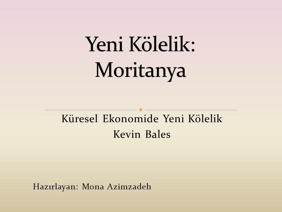 Küresel Ekonomide Yeni Kölelik Kevin Bales Hazırlayan: Mona Azimzadeh