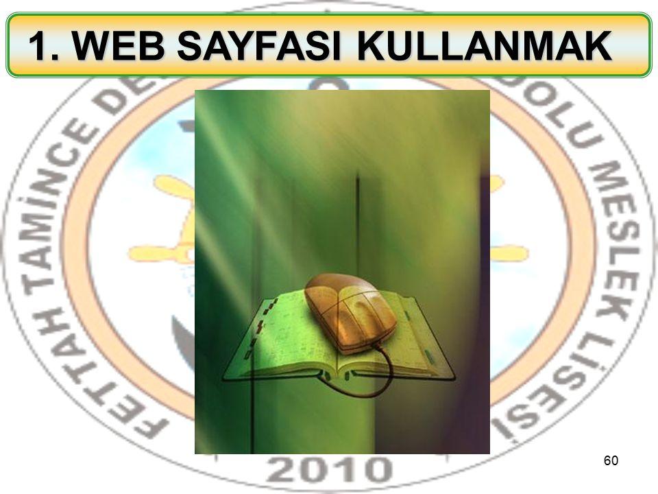 60 1. WEB SAYFASI KULLANMAK 1. WEB SAYFASI KULLANMAK