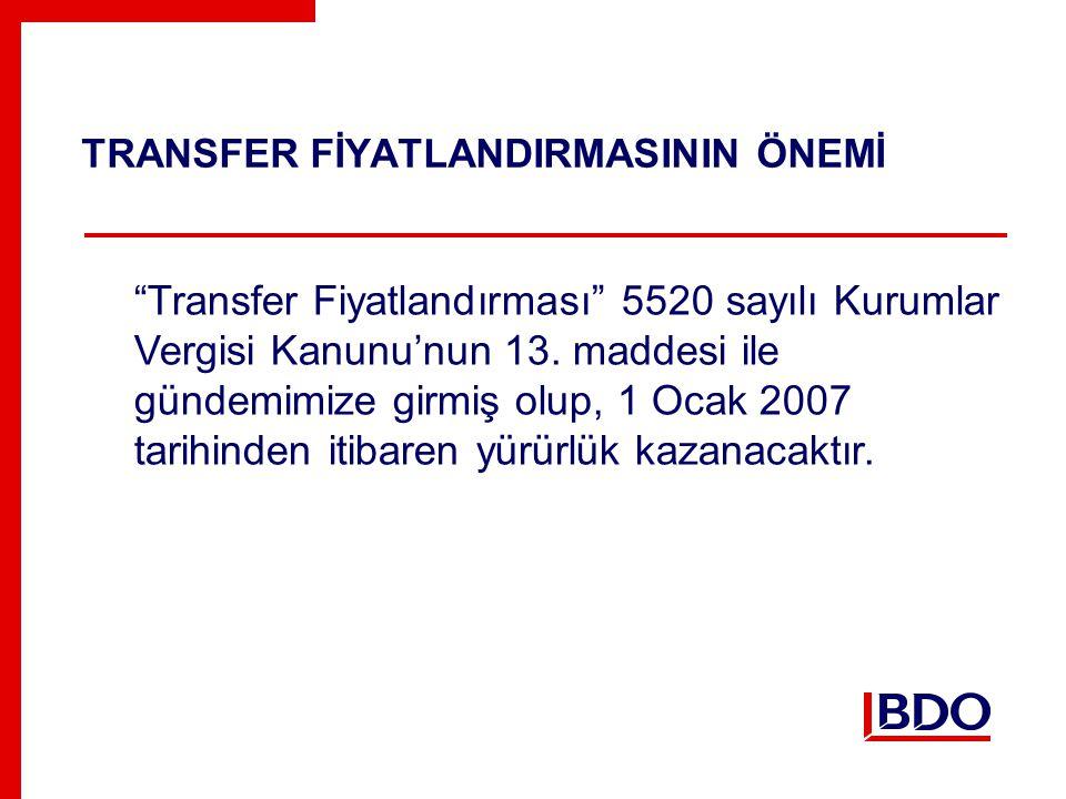 TRANSFER FİYATLANDIRMASININ ÖNEMİ Transfer Fiyatlandırması 5520 sayılı Kurumlar Vergisi Kanunu'nun 13.