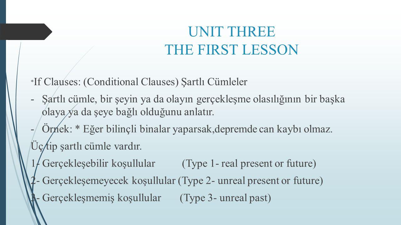 TYPE 1 REAL PRESENT OR FUTURE a)Olası ama kesin olmayan olay ya da durumlar arasındaki bağlantıyı açıklar.
