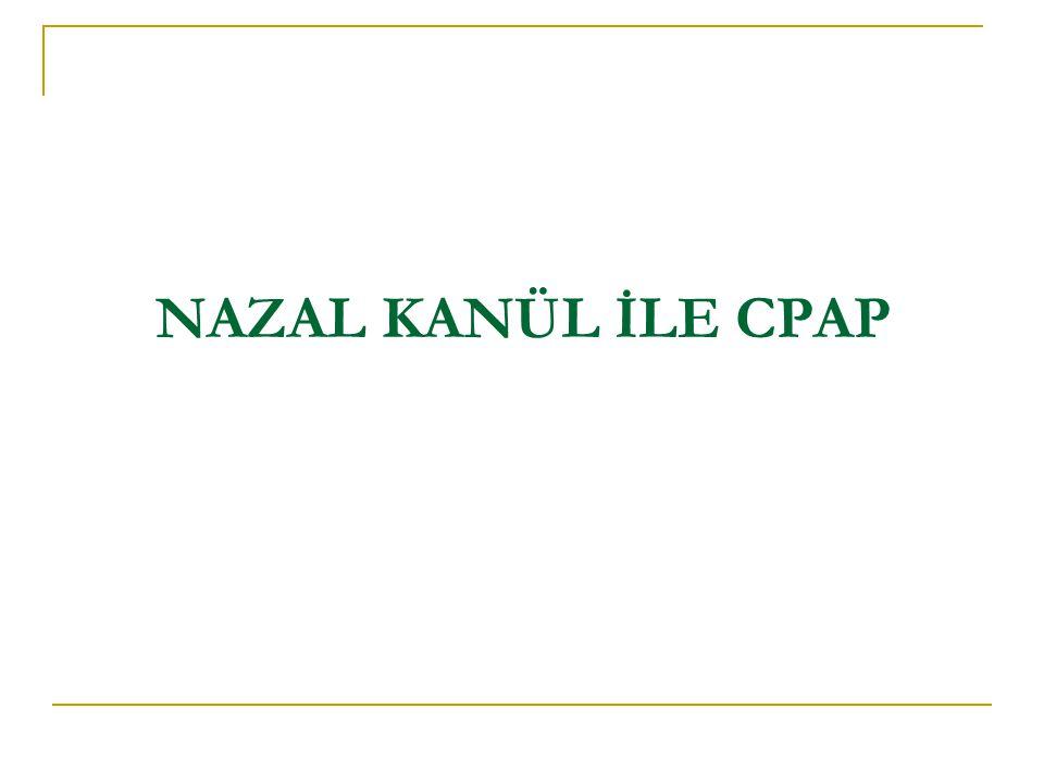 NAZAL KANÜL İLE CPAP