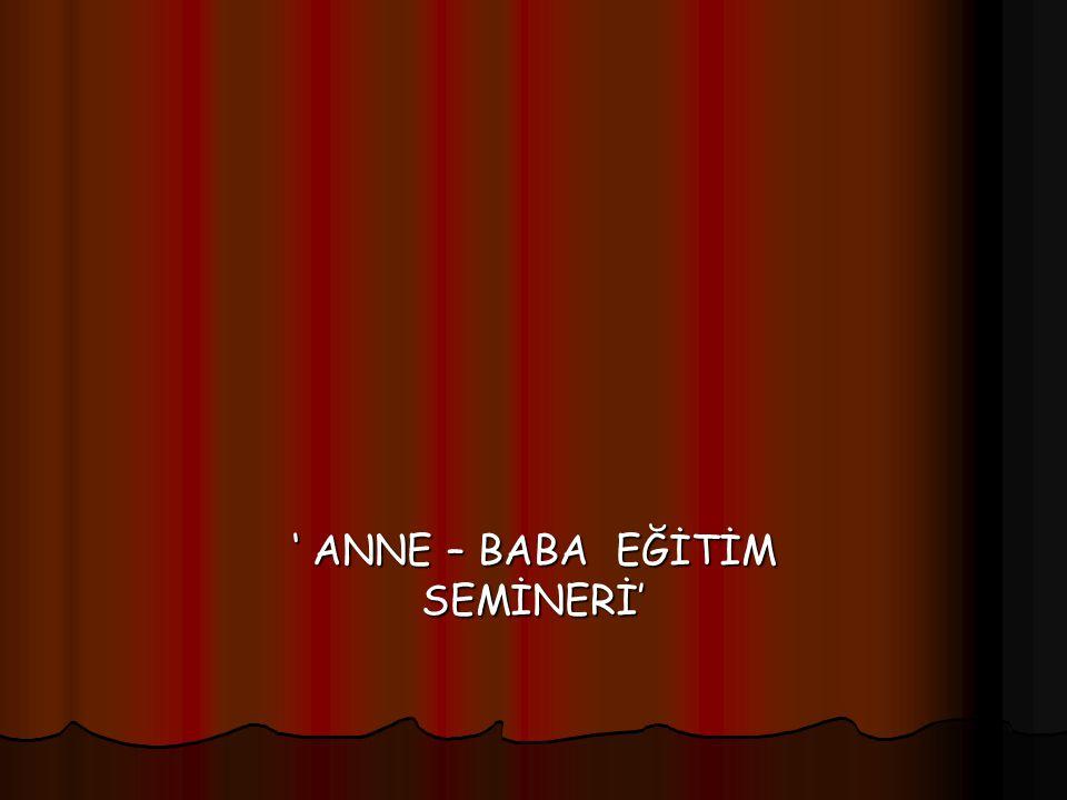 ' ANNE – BABA EĞİTİM SEMİNERİ'