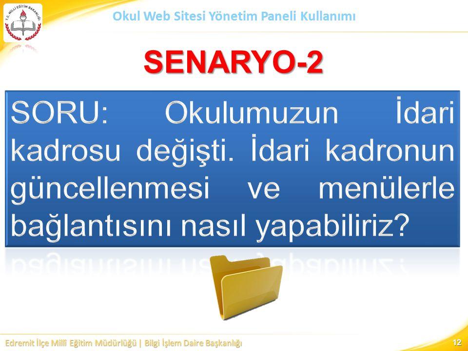 Edremit İlçe Millî Eğitim Müdürlüğü | Bilgi İşlem Daire Başkanlığı Okul Web Sitesi Yönetim Paneli Kullanımı SENARYO-2 12