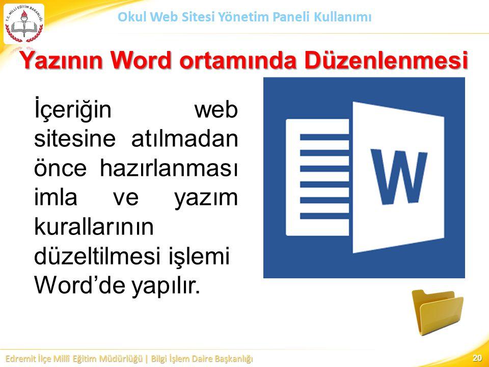 Edremit İlçe Millî Eğitim Müdürlüğü | Bilgi İşlem Daire Başkanlığı Okul Web Sitesi Yönetim Paneli Kullanımı Yazının Word ortamında Düzenlenmesi 20 İçe