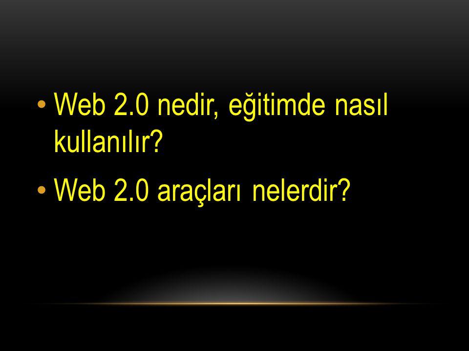 Web 2.0 nedir, eğitimde nasıl kullanılır? Web 2.0 araçları nelerdir?
