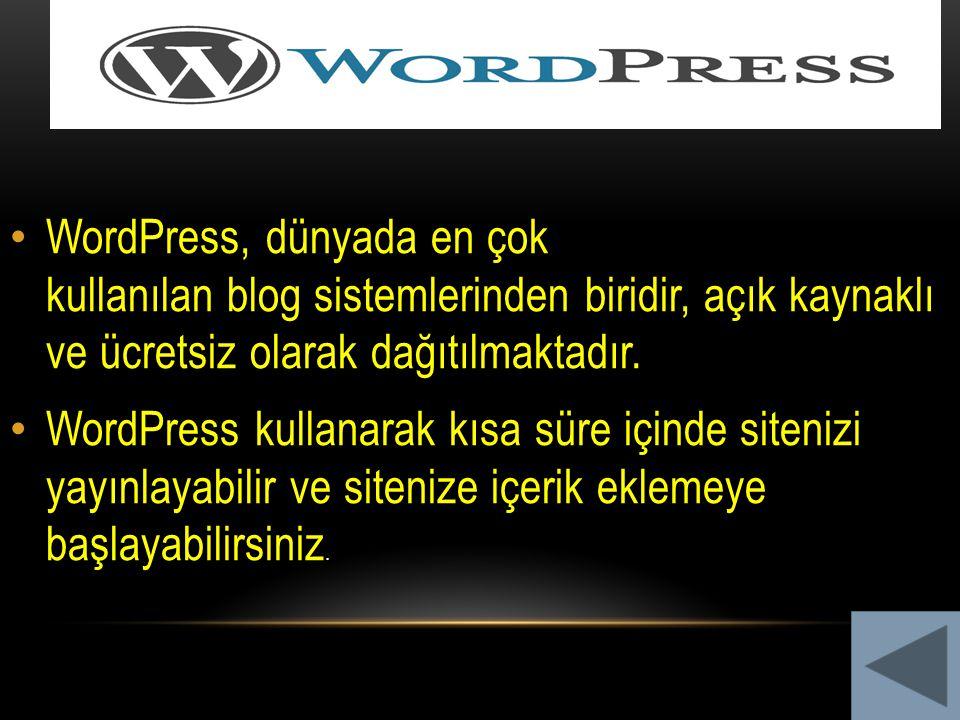 WordPress, dünyada en çok kullanılan blog sistemlerinden biridir, açık kaynaklı ve ücretsiz olarak dağıtılmaktadır. WordPress kullanarak kısa süre içi