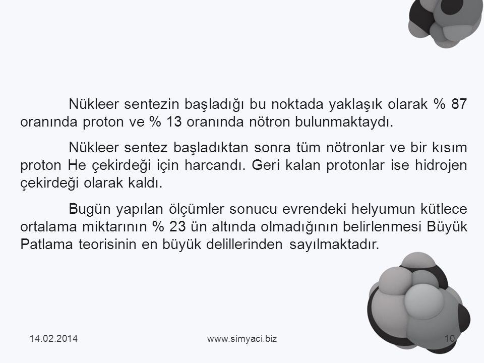 Nükleer sentezin başladığı bu noktada yaklaşık olarak % 87 oranında proton ve % 13 oranında nötron bulunmaktaydı.