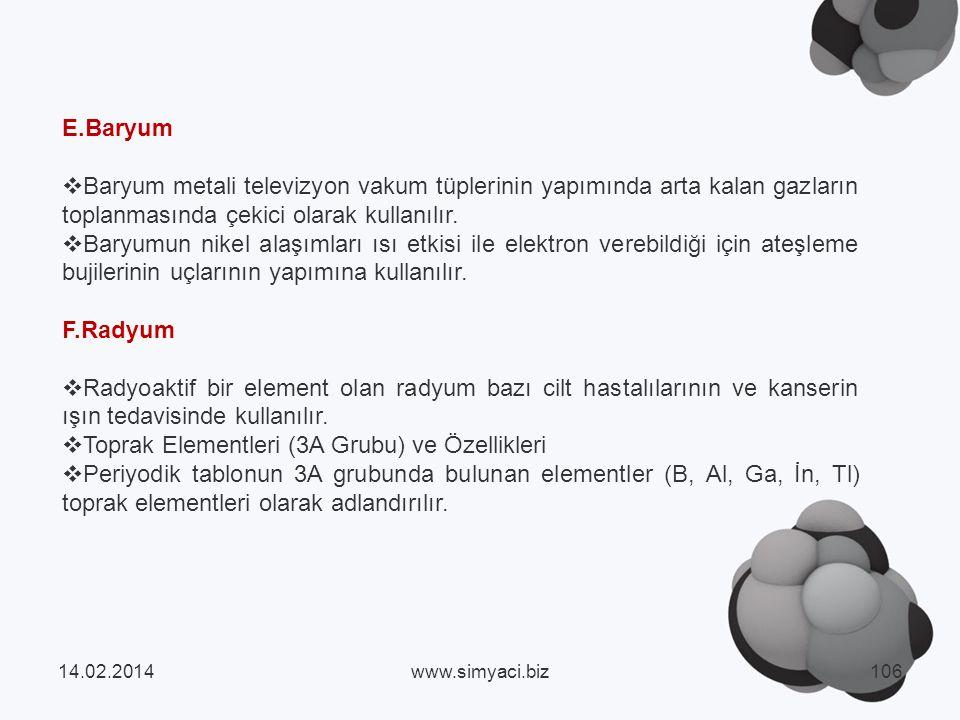 E.Baryum Baryum metali televizyon vakum tüplerinin yapımında arta kalan gazların toplanmasında çekici olarak kullanılır.