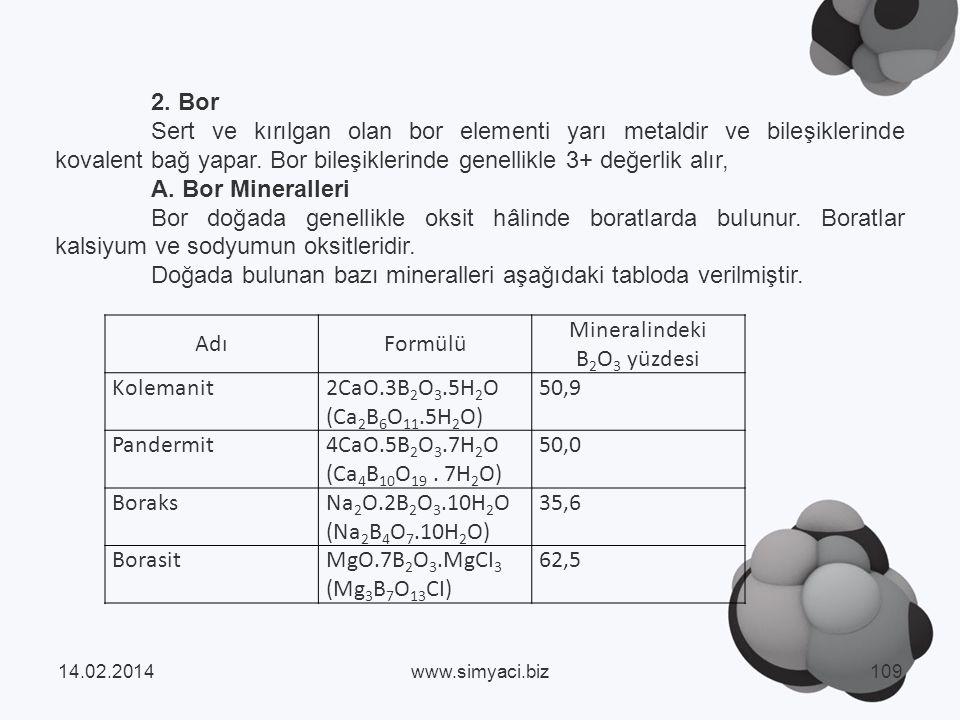 2.Bor Sert ve kırılgan olan bor elementi yarı metaldir ve bileşiklerinde kovalent bağ yapar.