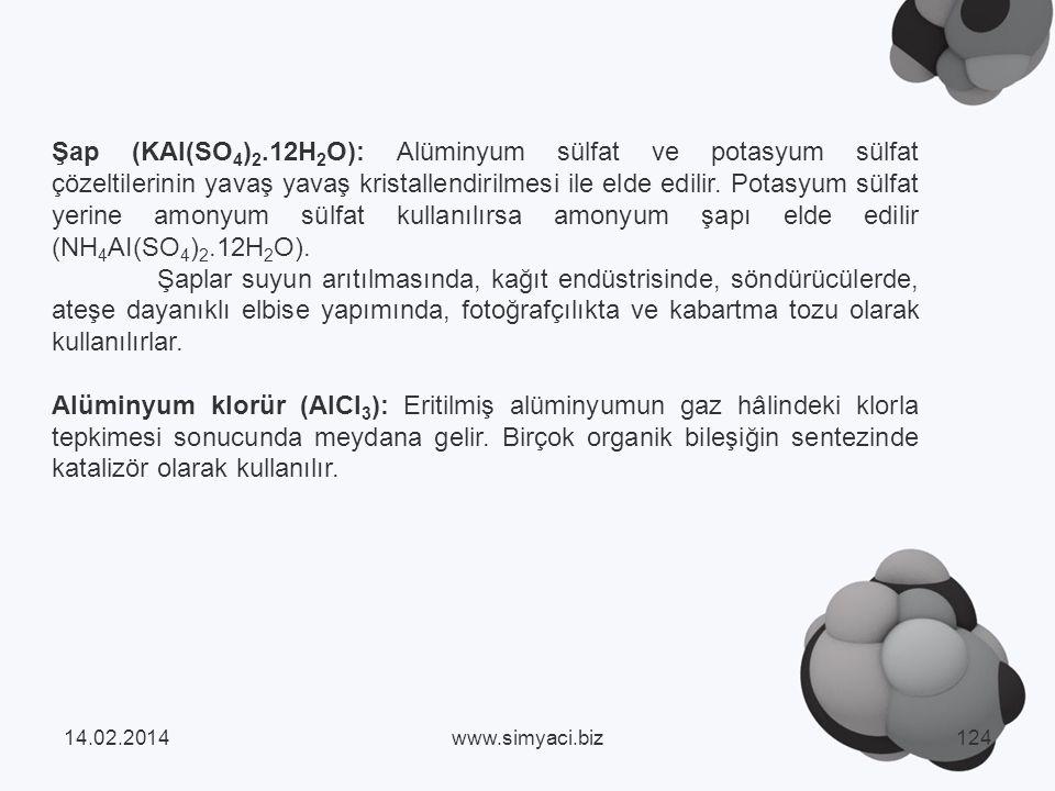 Şap (KAI(SO 4 ) 2.12H 2 O): Alüminyum sülfat ve potasyum sülfat çözeltilerinin yavaş yavaş kristallendirilmesi ile elde edilir.